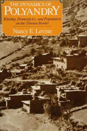 The Dynamics of Polyandry: Kinship, Domesticity, and Population on the Tibetan Border
