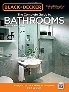 black decker the complete guide to bathrooms updated 4th edition design update - Bathroom Remodeling Books