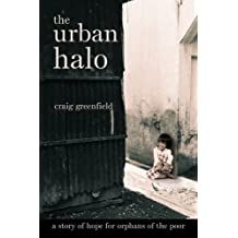 Urban Halo: A Story of hope for orphans of the poor