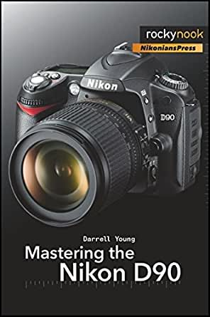 Mastering the Nikon D90 (English Edition) eBook: Young, Darrell ...