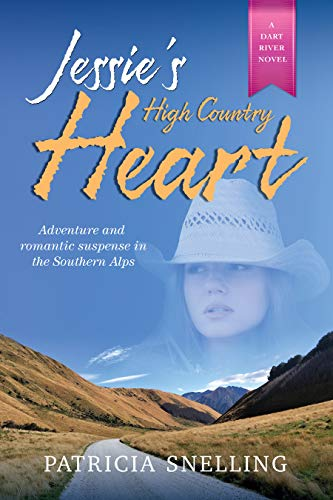 JESSIE'S HIGH COUNTRY HEART: Dart River Novel #2 by [Snelling, Patricia]