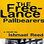 The Free-Lance Pallbearers | Ishmael Reed