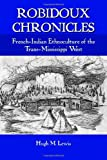Robidoux Chronicles: Ethnohistory of the French-American Fur Trade