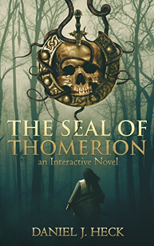 Amazon the seal of thomerion an interactive novel ebook the seal of thomerion an interactive novel by heck daniel fandeluxe Image collections
