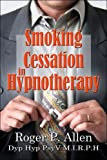 Smoking Cessation in Hypnotherapy, Roger P. Allen, 1424108314