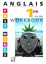 Fast Wings Workbook Anglais 1re année