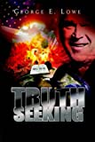 Truth Seeking, George E. Lowe, 1599269171