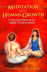 Meditation and Human Growth: A Practical Manual for Higher Consciousness