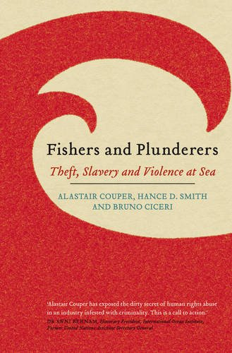 Fishers and Plunderers: Theft, Slavery and Violence at Sea