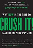 Image of Crush It!: Why NOW Is the Time to Cash In on Your Passion