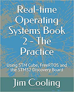 Real-time Operating Systems Book 2 - The Practice: Using STM