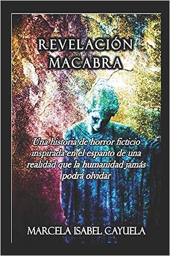 REVELACIÓN MACABRA (Spanish Edition): MARCELA ISABEL CAYUELA: 9781521326404: Amazon.com: Books