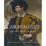Caravaggio and His Followers in Rome