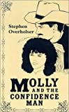 Molly and the Confidence Man, Stephen Overholser, 0786244615