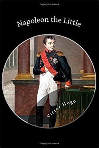 Napoleon the Little by Victor Hugo (2013-03-28)