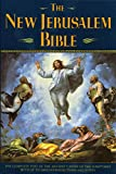 The New Jerusalem Bible: The Complete Text of the
