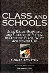 Class and Schools: Using Social, Economic, and Educational Reform to Close the Black-White Achievement Gap Paperback