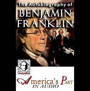 The Autobiography of Benjamin Franklin Hörbuch
