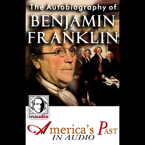 The Autobiography of Benjamin Franklin Audiobook [Free Download by Trial] thumbnail