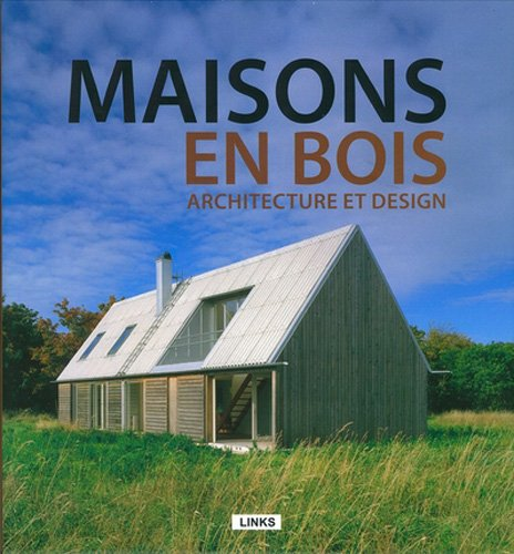 Maisons en bois, Architecture et design (French Edition)