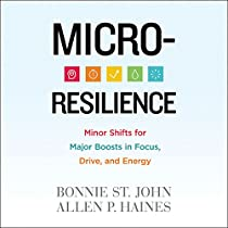 MICRO-RESILIENCE: MINOR SHIFTS FOR MAJOR BOOSTS IN FOCUS, DRIVE, AND ENERGY