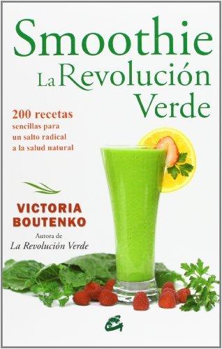 (By Victoria Boutenko Smoothie La Revoluci??n Verde / Smoothie The Green Revolution: 200 Recetas Sencillas Para Un Salto R [Paperback])