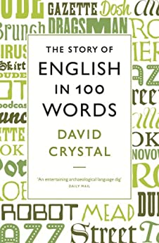 The Story of English in 100 Words by [Crystal, David]