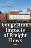 Congestion Impacts of Freight Flows (Transportation Issues, Policies and R&d)