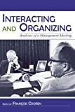 Interacting and Organizing : Analyses of a Management Meeting, , 0805848568