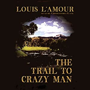 The Trail to Crazy Man Audiobook