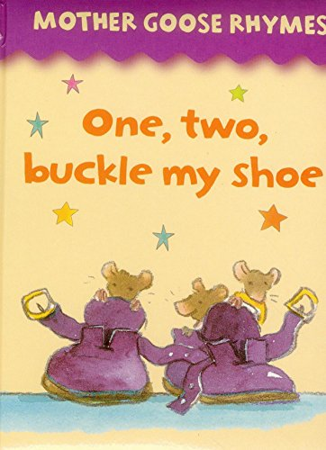 Mother Goose Rhymes: One, Two, Buckle My Shoe