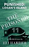 The Prisoner: Punished; Logan's Island: A Hard BDSM Series