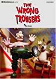 Dominoes: Level 1: 400 Headwords: The Wrong Trousers: Wrong Trousers Level 1 by Bill Bowler (2003-06-12)