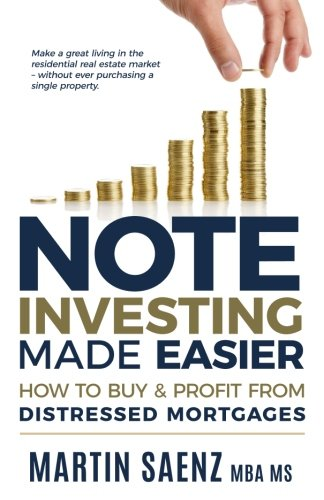 Note Investing Made Easier: How To Buy And Profit From Distressed Mortgages by CreateSpace Independent Publishing Platform
