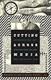 img - for Cutting Across Media: Appropriation Art, Interventionist Collage, and Copyright Law (Paperback) - Common book / textbook / text book