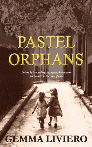 """An absorbing account of loyalty and love in wartime, freshened by unusual historical events."" —Kirkus Reviews  Pastel Orphans By Gemma Liviero – 4.7 stars!"