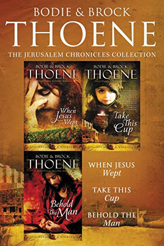 The Jerusalem Chronicles: When Jesus Wept, Take This Cup, Behold the Man