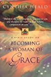 Becoming a Woman of Grace, Cynthia Heald, 0785272402