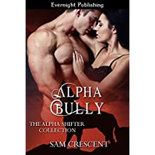 Alpha Bully (The Alpha Shifter Collection Book 5) (English Edition)