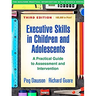 #3 Executive Skills in Children and Adolescents, Third Edition: A Practical Guide to Assessment and