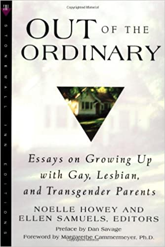 George Washington Essay Paper Amazoncom Out Of The Ordinary Essays On Growing Up With Gay Lesbian  And Transgender Parents  Noelle Howey Ellen Samuels  Essay On Business Ethics also Persuasive Essay Samples High School Amazoncom Out Of The Ordinary Essays On Growing Up With Gay  Business Law Essays