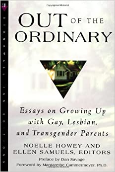 com out of the ordinary essays on growing up gay out of the ordinary essays on growing up gay lesbian and transgender parents