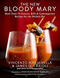 img - for The New Bloody Mary: More Than 75 Classics, Riffs & Contemporary Recipes for the Modern Bar book / textbook / text book