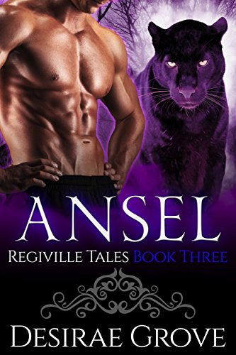 Ansel (The Regiville Tales, Book Three) by [Grove, Desirae]