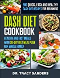 Dash diet cookbook: 600 quick, easy and healthy dash diet recipes for beginners : Healthy and fast meals with 30-day...
