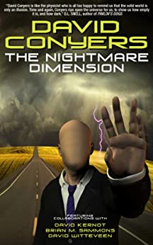 The Nightmare Dimension: Tales of Horror and the Cthulhu Mythos by [Conyers, David, Kernot, David, Sammons, Brian M, Witteveen, David]