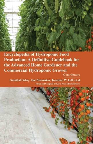 Encyclopaedia of Hydroponic Food Production: A Definitive Guidebook for the Advanced Home Gardener and the Commercial Hydroponic Grower (3 Volumes)