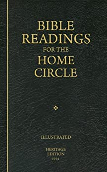 Bible Readings for the Home Circle:A Topical Study of the Bible: Systematically Arranged for Home and Private Study (Illustrated) (Heritage Edition Book 10) by [Anonymous (Many Bible Students)]