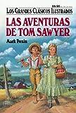 Las Aventuras De Tom Sawyer (Los Grandes Clasicos Ilustrados) (Spanish Edition)