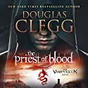 The Priest of Blood Audiobook by Douglas Clegg Narrated by Napoleon Ryan